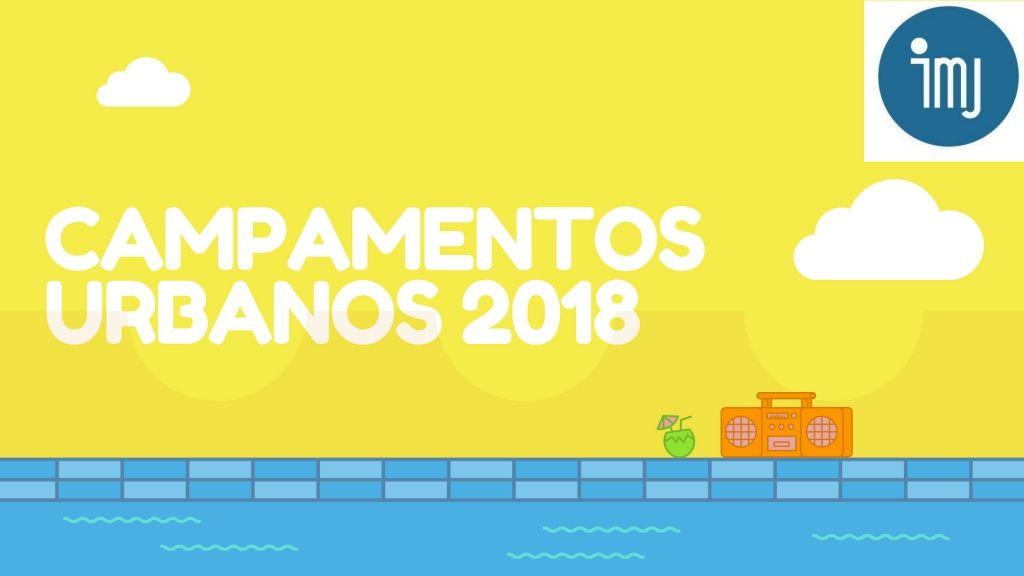 Campamentos Urbanos Instituto Municipal de Juventud. Verano 2018
