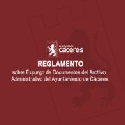 Reglamento sobre Expurgo de Documentos del Archivo Administrativo del Ayuntamiento de Cáceres