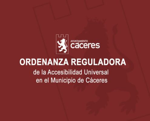 Ordenanza reguladora de la Accesibilidad Universal en el Municipio de Cáceres