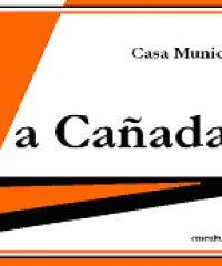 """Casa Municipal de Cultura """" La Cañada"""""""
